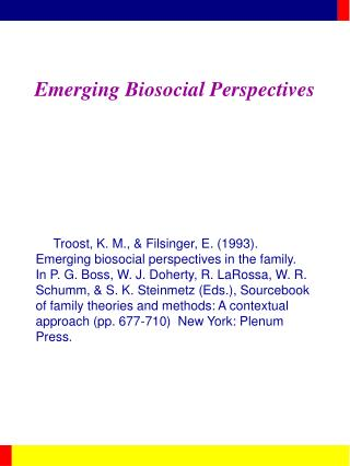 Emerging Biosocial Perspectives