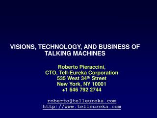 VISIONS, TECHNOLOGY, AND BUSINESS OF TALKING MACHINES