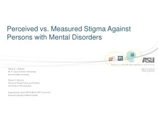 Perceived vs. Measured Stigma Against Persons with Mental Disorders