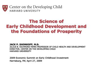The Science of  Early Childhood Development and the Foundations of Prosperity