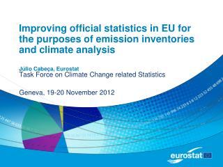 Task Force on Climate Change related Statistics Geneva, 19-20 November 2012