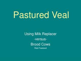 Pastured Veal