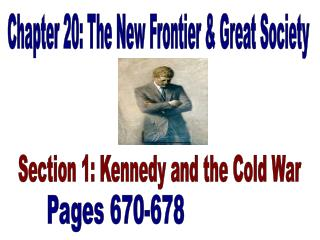 Chapter 20: The New Frontier & Great Society