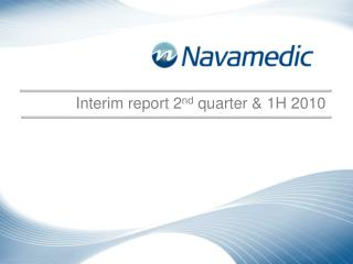 Interim report 2 nd  quarter & 1H 2010