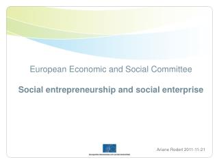 European Economic and Social Committee Social entrepreneurship and social enterprise