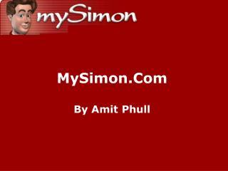 MySimon.Com By Amit Phull