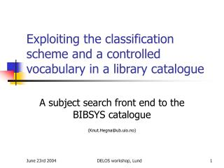 Exploiting the classification scheme and a controlled vocabulary in a library catalogue