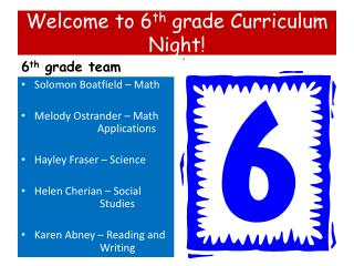 Welcome to 6 th  grade Curriculum Night!