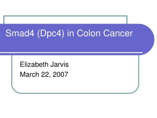 Smad4 (Dpc4) in Colon Cancer