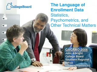 The Language of Enrollment Data  Statistics, Psychometrics, and Other Technical Matters