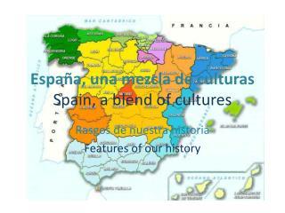 España, una mezcla de culturas Spain, a blend of cultures