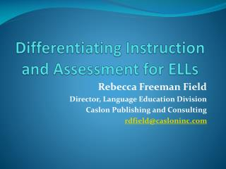 Differentiating Instruction and Assessment for ELLs
