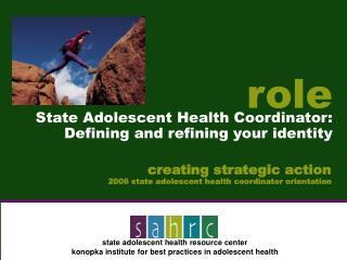 creating strategic action 2006 state adolescent health coordinator orientation