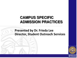Presented by Dr. Frieda Lee Director, Student Outreach Services