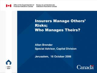 Insurers Manage Others  Risks; Who Manages Theirs
