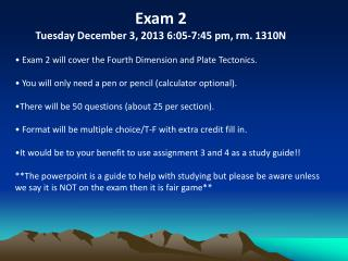 Exam 2 Tuesday December 3, 2013 6:05-7:45 pm, rm. 1310N