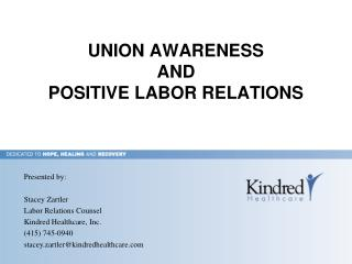 UNION AWARENESS  AND POSITIVE LABOR RELATIONS
