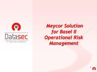 Meycor Solution  for Basel II  Operational Risk Management