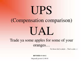 UPS (Compensation comparison) UAL Trade ya some apples for some of your oranges…