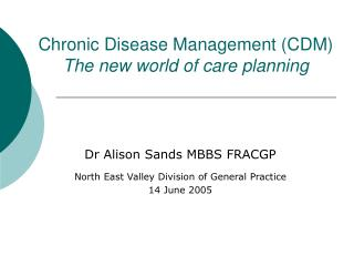 Chronic Disease Management (CDM) The new world of care planning