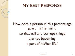 MY BEST RESPONSE