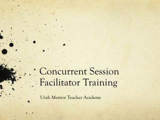 Concurrent Session Facilitator Training