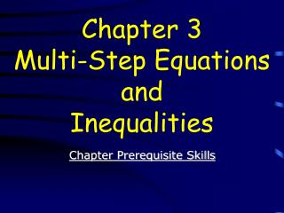 Chapter 3 Multi-Step Equations and Inequalities