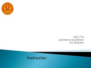 DCS 716 Journey to Excellence For Districts