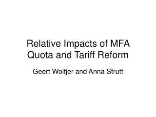 Relative Impacts of MFA Quota and Tariff Reform