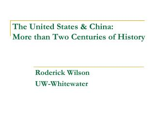 The United States & China: More than Two Centuries of History