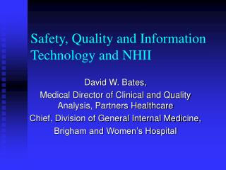 Safety, Quality and Information Technology and NHII