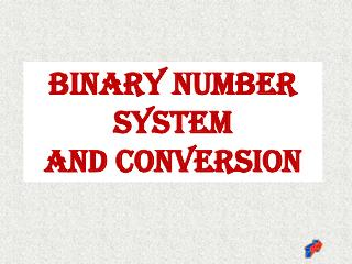 Binary Number System  And Conversion