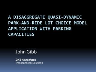 A Disaggregate Quasi-Dynamic Park-and-Ride Lot Choice Model Application with Parking Capacities