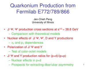Quarkonium Production from Fermilab E772/789/866 Jen-Chieh Peng University of Illinois