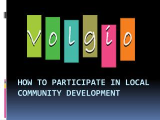 How to participate in local community development