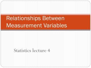 Relationships Between Measurement Variables
