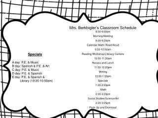 Mrs.  Berkbigler's  Classroom Schedule 8 :50-9: 00am Morning  Meeting 9:00-9:20am