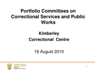 Portfolio Committees on Correctional Services and Public Works
