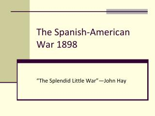 The Spanish-American War 1898