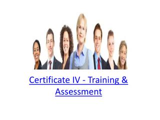 Certificate IV - Training & Assessment
