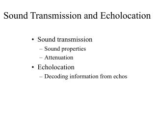 Sound Transmission and Echolocation