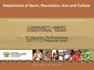 COMMUNITY LIBRARY CONDITIONAL  GRANT 4 th  Quarter Performance: 2011/12 Financial year