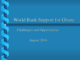 World Bank Support for Ghana