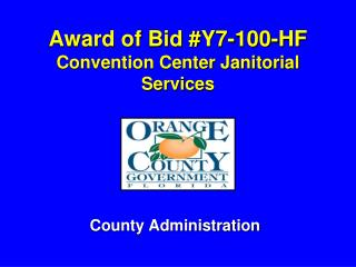 Award of Bid #Y7-100-HF Convention Center Janitorial Services
