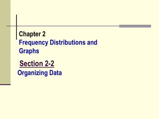 Chapter 2 Frequency Distributions and Graphs