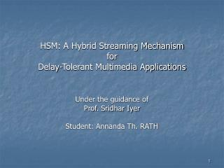 HSM : A Hybrid Streaming Mechanism  for  Delay-Tolerant Multimedia Applications