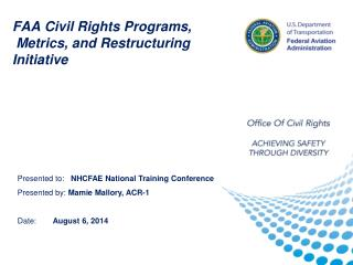 FAA Civil Rights Programs,   Metrics, and Restructuring Initiative