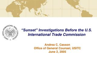 """Sunset"" Investigations Before the U.S. International Trade Commission"