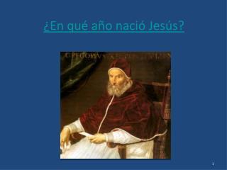 ¿ En qué año nació Jesús ?