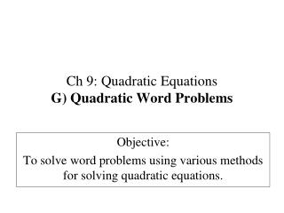 Ch 9: Quadratic Equations G) Quadratic Word Problems